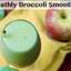 Healthy Broccoli & Spinach Smoothie with Apple